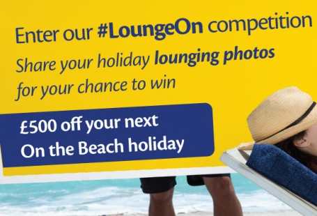 #LoungeOn to WIN £500 off your On the Beach holiday!